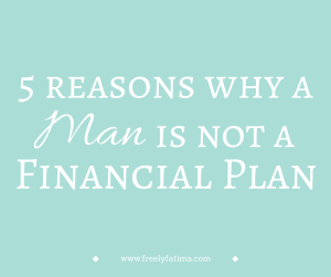 5 Reasons Why A Man is Not A Financial Plan