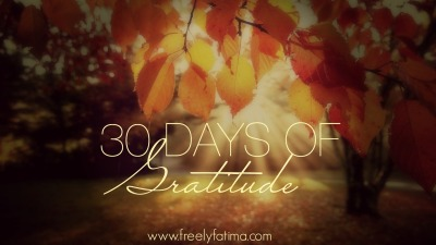 30 Days of Gratitude  Freely Fatima